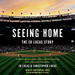 Seeing Home: The Ed Lucas Story: A Blind Broadcaster's Story of Overcoming Life's Greatest Obstacles | Ed Lucas,Christopher Lucas,Ed Lucas - introduction