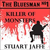Killer of Monsters: The Bluesman, Book 1 | Stuart Jaffe