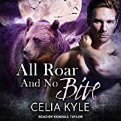 All Roar and No Bite: Grayslake: More Than Mated Series, Book 2 | Celia Kyle