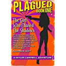 Plagued: Book One: The Girl Who Chased The Shadows