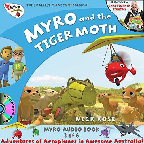Myro and the Tiger Moth: Myro, the Smallest Plane in the World - Myro Goes to Australia