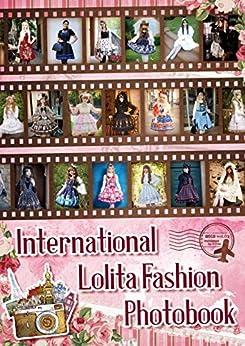 International Lolita Fashion Photobook (Japanese Edition) by [Akizuki Ai]