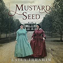 Mustard Seed Audiobook by Laila Ibrahim Narrated by Bahni Turpin