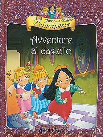 Amazon.com: Piccole Principesse. Avventure al castello