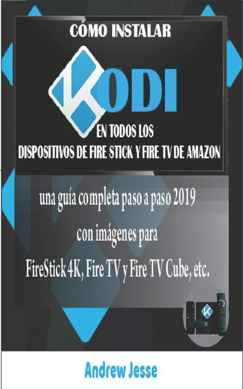 CÓMO INSTALAR KODI EN TODOS LOS DISPOSITIVOS DE FIRE STICK Y FIRE ...