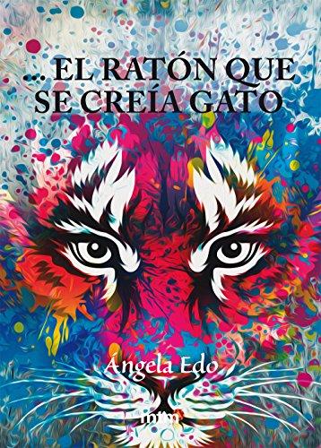 El ratón que se creía gato (Colección Legado) (Spanish Edition) by [