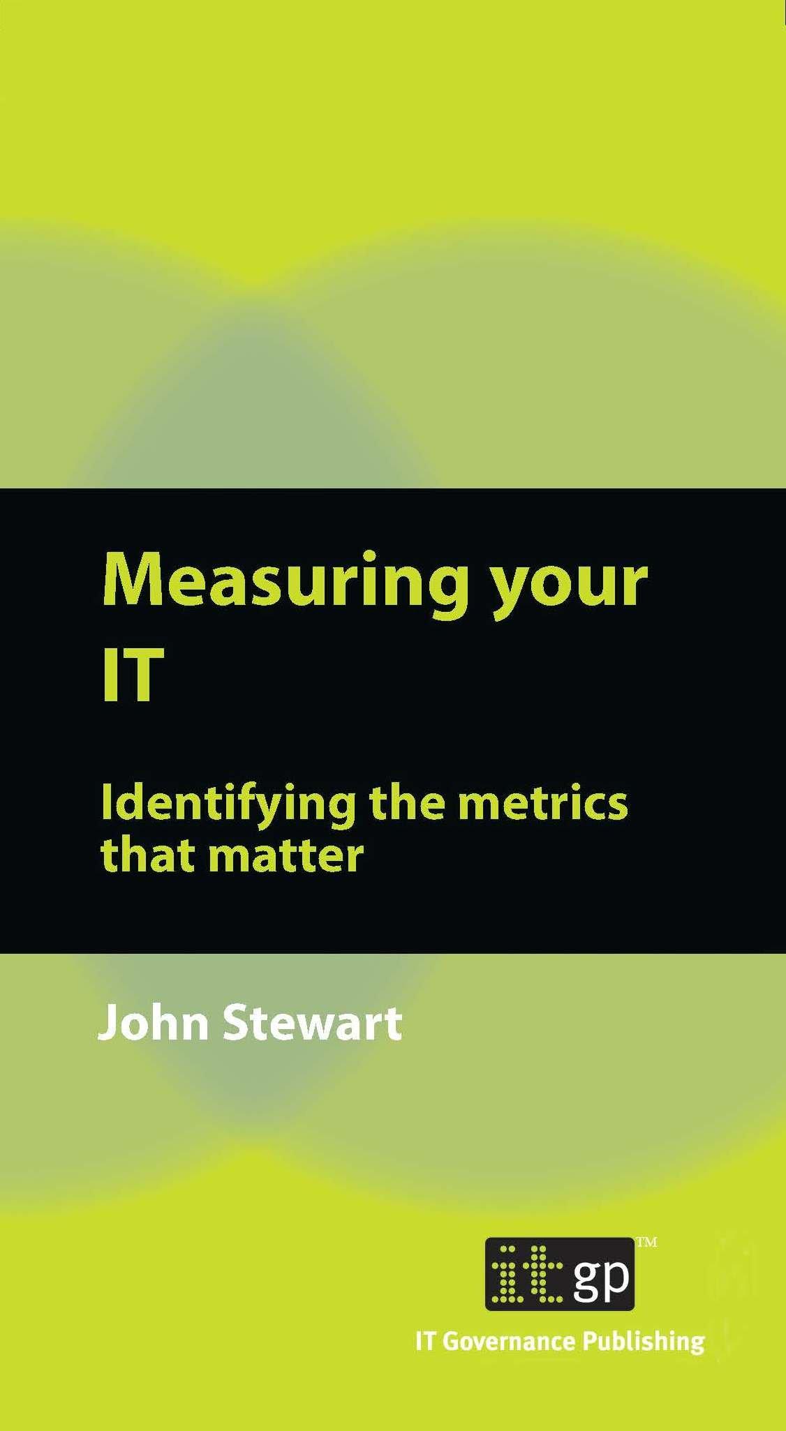 Measuring Your IT: Identifying The Metrics That Matter