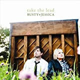 Take the Lead by Rusty & Jessica