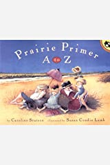 Prairie Primer A to Z (Picture Books) Mass Market Paperback