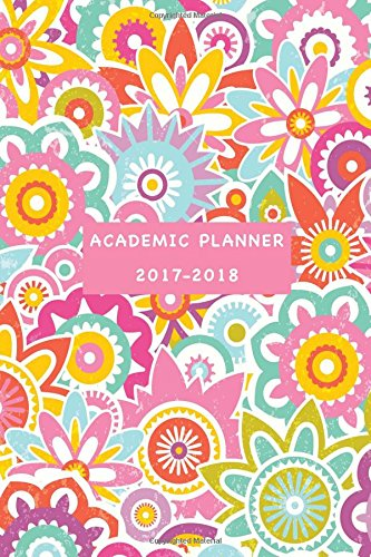 D.o.w.n.l.o.a.d Academic Planner 2017-2018: Weekly and Monthly Planner P.P.T