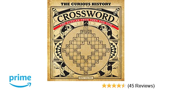 The Curious History Of The Crossword 100 Puzzles From Then And Now