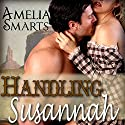 Handling Susannah Audiobook by Amelia Smarts Narrated by Ken Solin