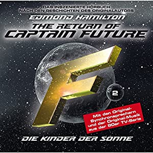 Die Kinder der Sonne (Captain Future: The Return of Captain Future 2) Hörspiel