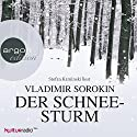Der Schneesturm Hörbuch von Vladimir Sorokin Gesprochen von: Stefan Kaminski