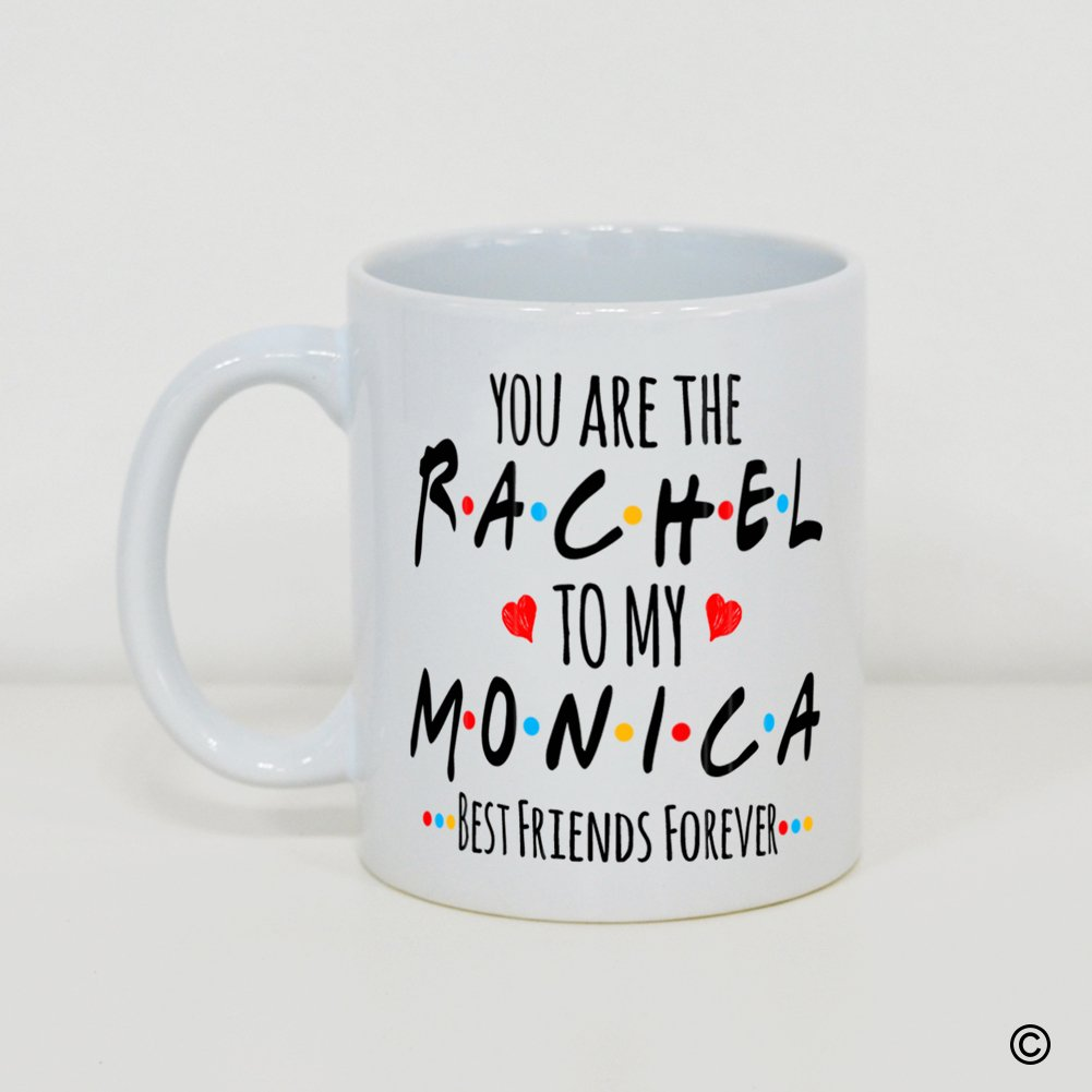 Msmr White Mug Funny Quotes Youre The Rachel To My Monica Best