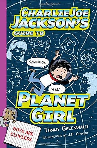 Charlie Joe Jackson's Guide To Planet Girl (Charlie Joe Jackson Series)