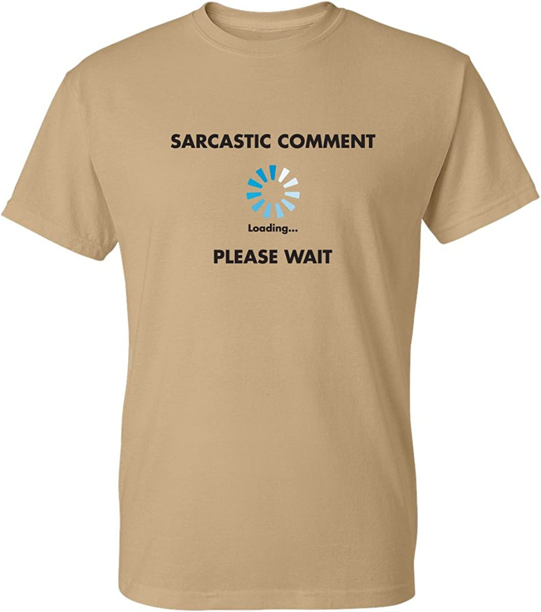 Sarcastic Comment Loading Novelty Sarcasm Humor Teen Gift Ideas Funny T Shirt