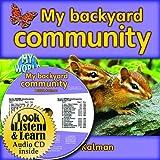 My Backyard Community (Bobbie Kalman's Leveled Readers; My World; Level H)