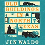 Old Buildings in North Texas | Jen Waldo