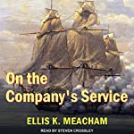 On the Company's Service: Percival Merewether Series, Book 2 | Ellis K. Meacham
