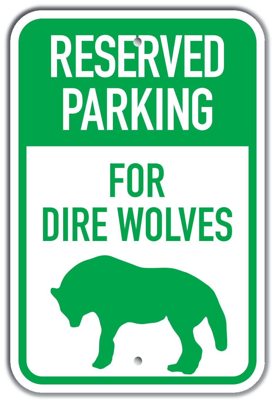 G//W Aluminum Sign PetKa Signs and Graphics PKRP-0066-RA/_Reserved Parking for Dire Wolves 12 x 18 Silhouette Dire Wolf