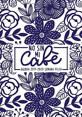 Amazon.com: No sin mi café: Agenda 2019-2020 semana vista ...
