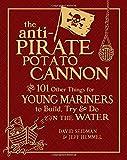 The Anti-Pirate Potato Cannon, David Seidman and Jeff Hemmel, 0071628371