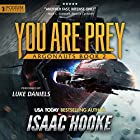 You Are Prey: Argonauts, Book 2 Hörbuch von Isaac Hooke Gesprochen von: Luke Daniels