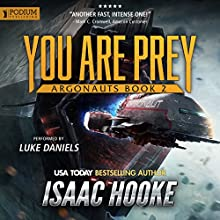 You Are Prey: Argonauts, Book 2 | Livre audio Auteur(s) : Isaac Hooke Narrateur(s) : Luke Daniels
