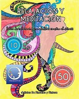 Libro de Colorear para Adultos Contra el Stress: Relajación y Meditación (Volume 3)
