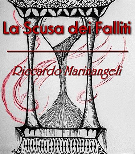 La Scusa dei Falliti: Breve tragedia in tre Atti (Italian Edition)