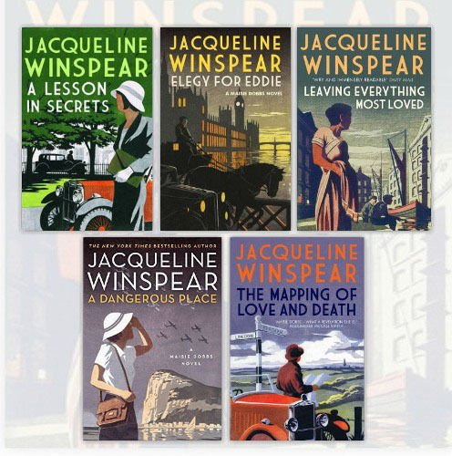 Maisie Dobbs Mystery Series Jacqueline Winspear Collection 5 Books Bundle  A Dangerous Place  Mapping Of Love And Death  Leaving Everything Most Loved  Lesson In Secrets  Elegy For Eddie