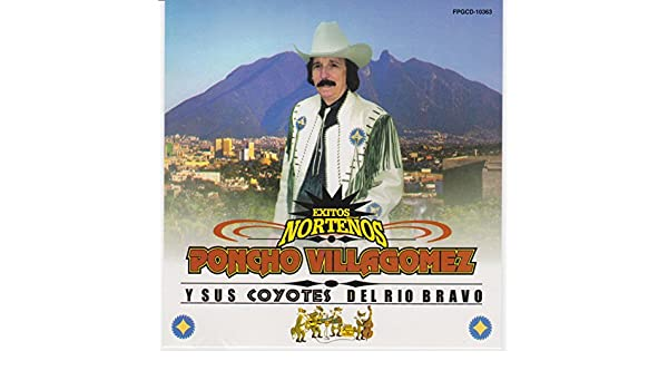Exitos Nortenos by Poncho Villagomez Y Sus Coyotes Del Rio Bravo on Amazon Music - Amazon.com