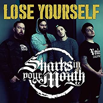 Lose Yourself [Explicit] by Sharks In Your Mouth on Amazon Music