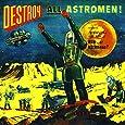 Destroy All Astro Men