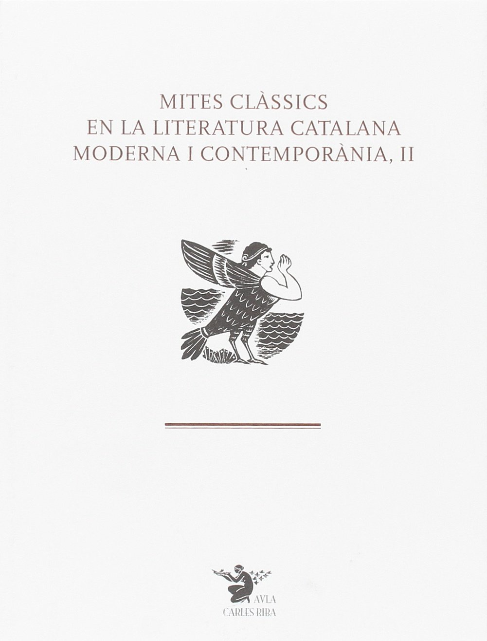 Mites clàssics en la literatura catalana moderna i contemporània AULA CARLES RIBA: Amazon.es: Aa.Vv.: Libros