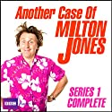 Another Case of Milton Jones: The Complete Series 1 Radio/TV Program by Milton Jones Narrated by Milton Jones