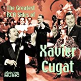 Greatest Rca Sides of Xavier Cugat