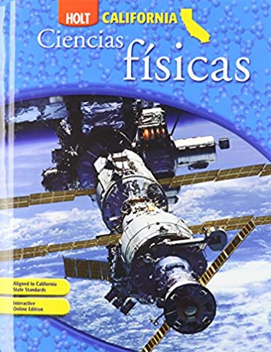 holt science technology california spanish student edition grade rh amazon com Holt California Physical Science Safety Symbols Holt California Physical Science Book