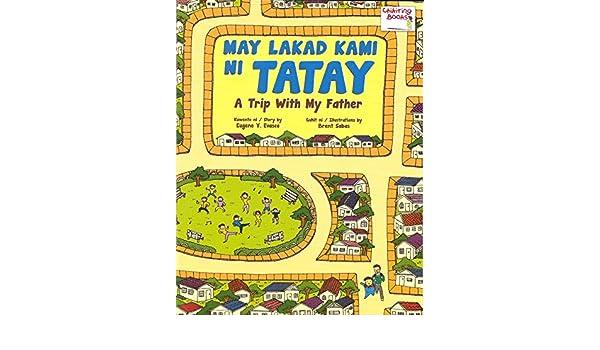May Lakad Kami Ni Tatay/A Trip With My Father: Eugene Y