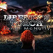 Liberty's Torch: Dystopia Trilogy Book 3 | Janet McNulty