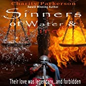Sinners of Water & Fire: Sinners, Book 4 | Charity Parkerson
