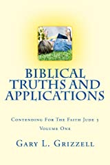 Biblical Truths And Applications Volume One: Contending For The Faith -- Jude 3 (Biblical Studies Series from Self Publishing Innovations) Paperback