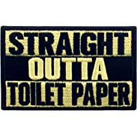 Straight Outta Toilet Paper Patch Embroidered Funny Applique Fastener Hook & Loop Emblem