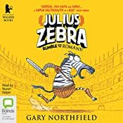 Rumble with the Romans: Julius Zebra, Book 1 | Gary Northfield