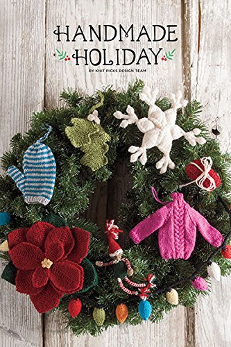 Knit Picks Handmade Holiday: 30 Handmade Ornaments