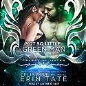 Not So Little Green Man: Vialea Series, Book 1 Hörbuch von Celia Kyle, Erin Tate Gesprochen von: Justine O. Keef