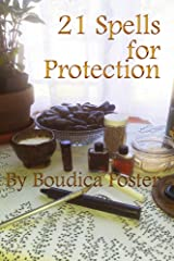 21 Spells for Protection: A Magical Reference for Personal Security (21 Spells Series Book 2) Kindle Edition