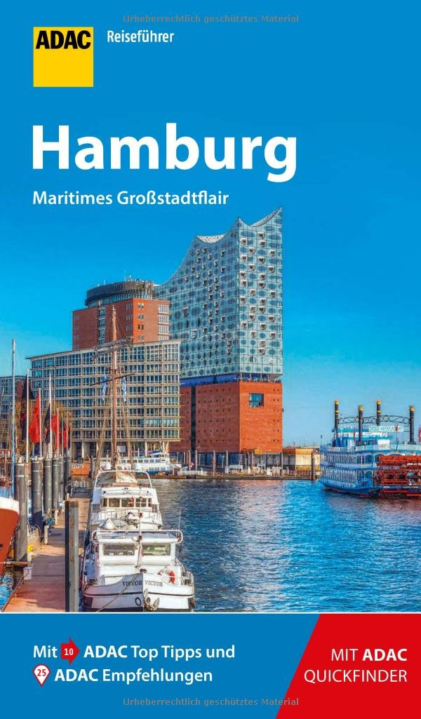 ADAC Reiseführer Hamburg: Der Kompakte mit den ADAC Top Tipps und cleveren Klappkarten Taschenbuch – 7. März 2018 Kay Dohnke 3956893441 Deutschland Hamburg / Hotelführer