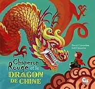 Chaperon Rouge et le Dragon de Chine par Pascal Coatanlem